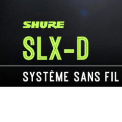 SLX-D, système sans fil numérique de Shure © DR