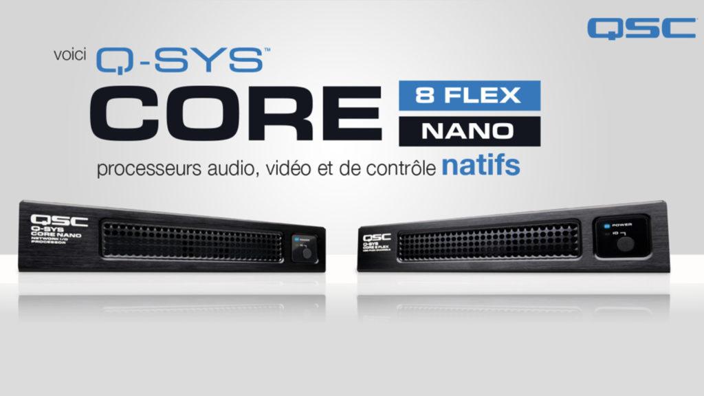 QSC Systems présente ses nouveaux processeurs audio, vidéo et de contrôle Core 8-Flex et Nano © DR