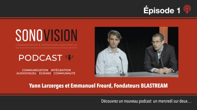 Sonovision inaugure sa saison 2 de podcasts avec Blastream © DR