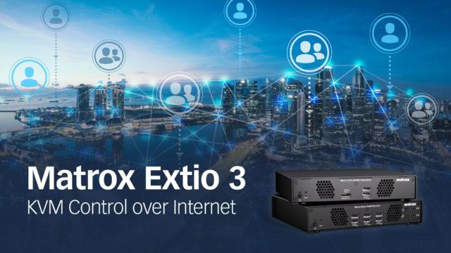 Les KVM Matrox Extio 3 se virtualisent © DR